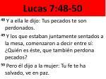 lucas 7 48 50