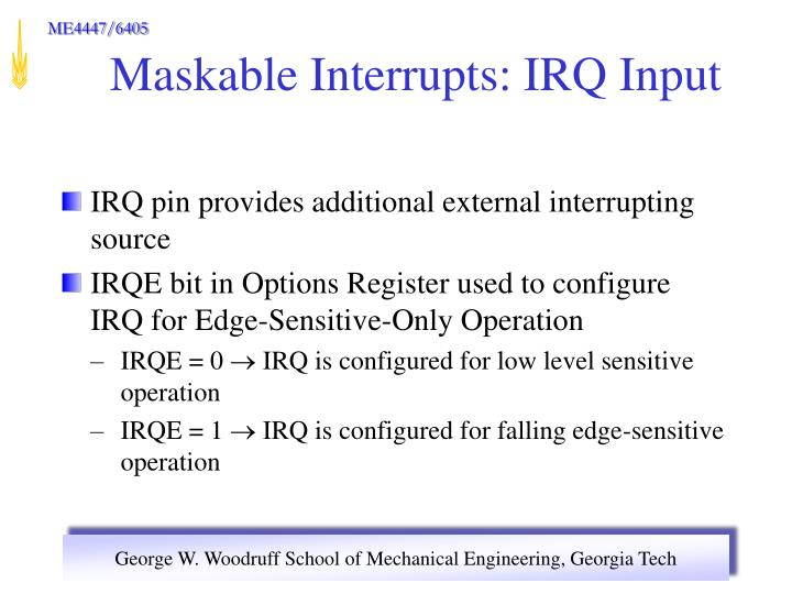IRQ pin provides additional external interrupting source