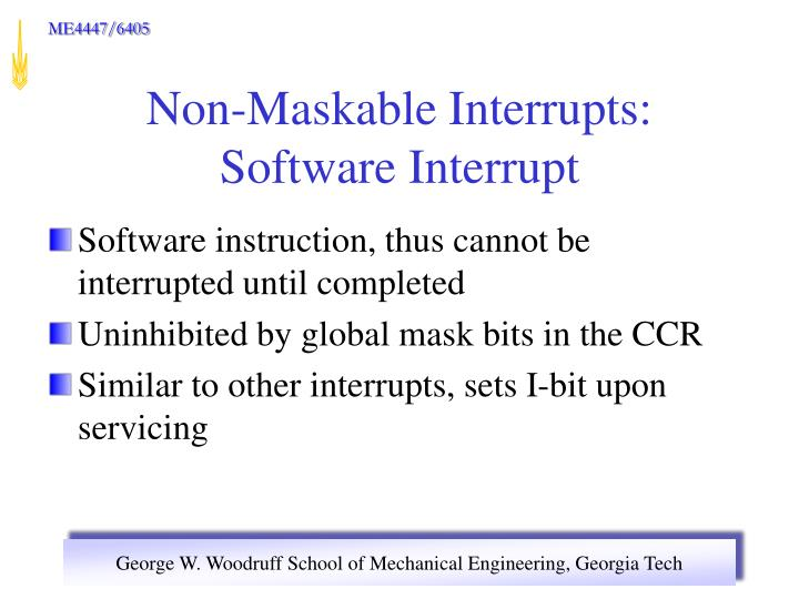 Software instruction, thus cannot be interrupted until completed