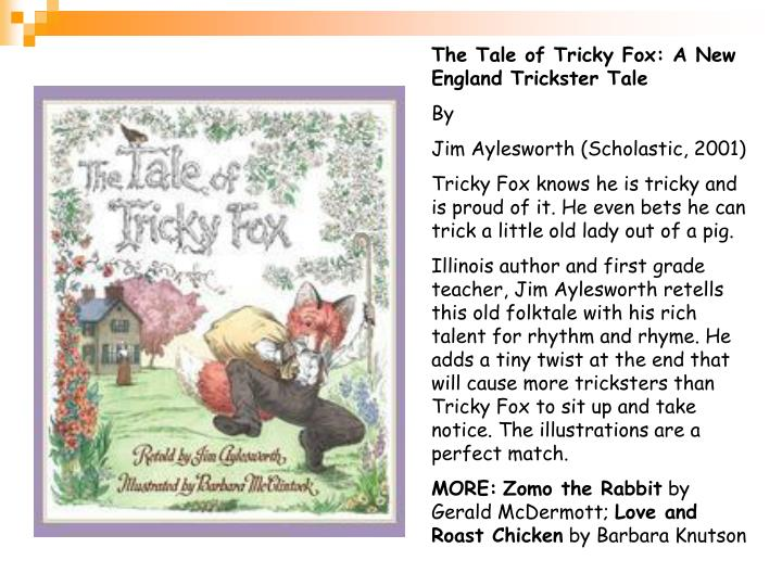 The Tale of Tricky Fox: A New England Trickster Tale