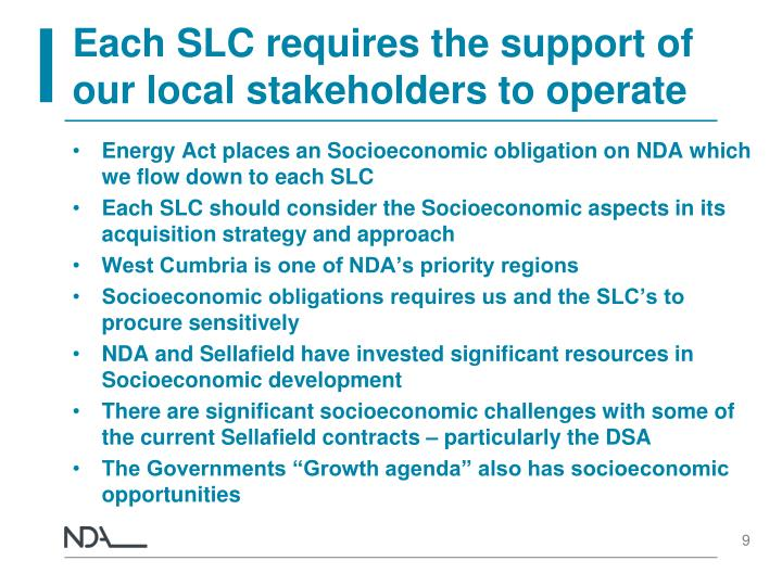 Each SLC requires the support of our local stakeholders to operate