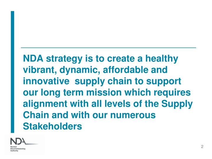 NDA strategy is to create a healthy vibrant, dynamic, affordable and innovative  supply chain to sup...
