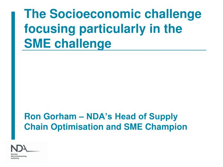 The socioeconomic challenge focusing particularly in the sme challenge