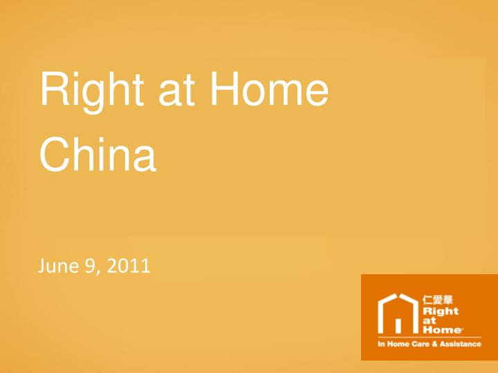 Right at home china june 9 2011