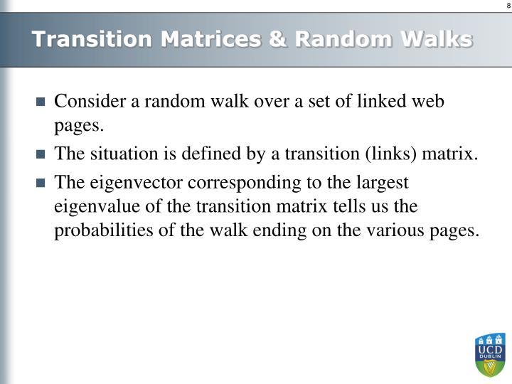 Transition Matrices & Random Walks
