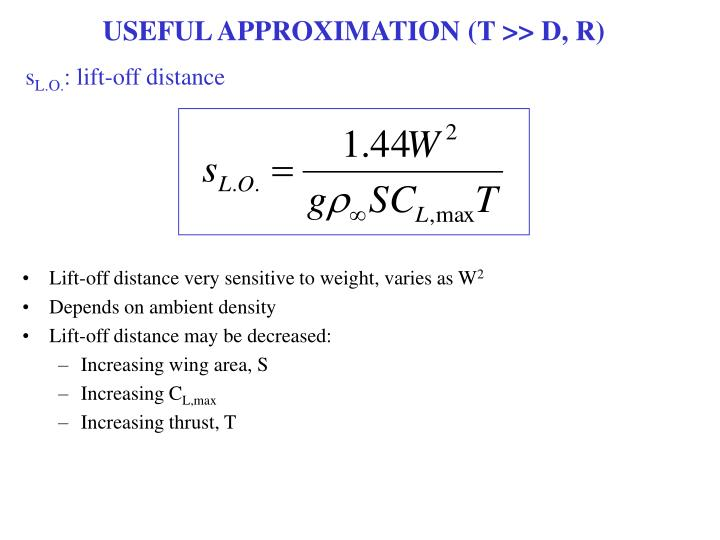 USEFUL APPROXIMATION (T >> D, R)