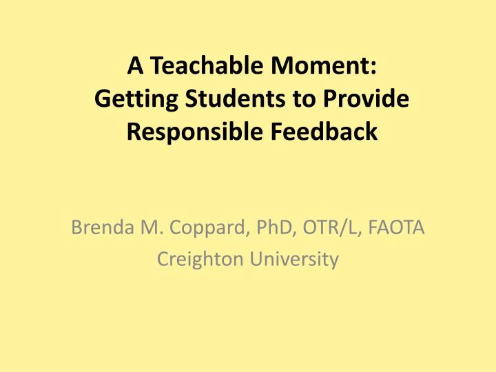 A teachable moment getting students to provide responsible feedback