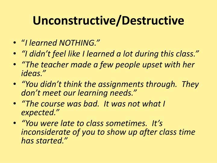 Unconstructive/Destructive