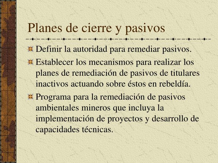 Planes de cierre y pasivos