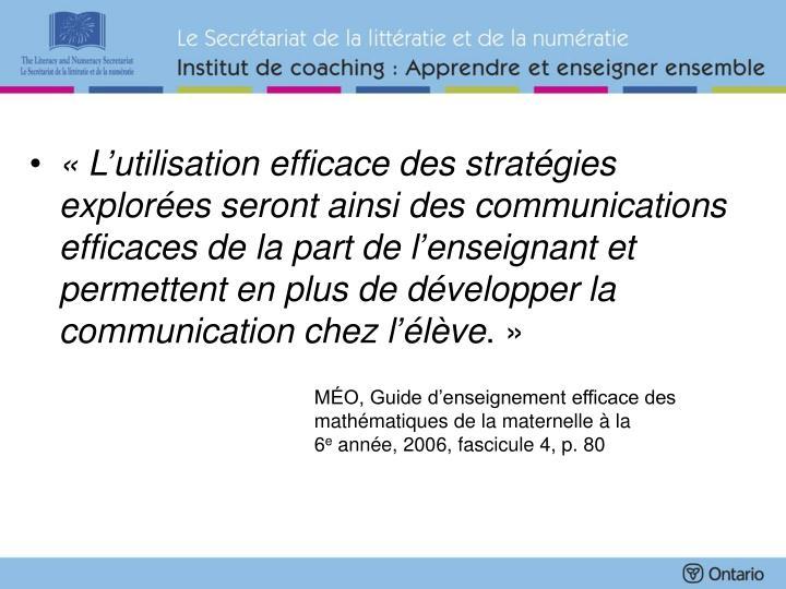 «L'utilisation efficace des stratégies explorées seront ainsi des communications efficaces de la part de l'enseignant et permettent en plus de développer la communication chez l'élève