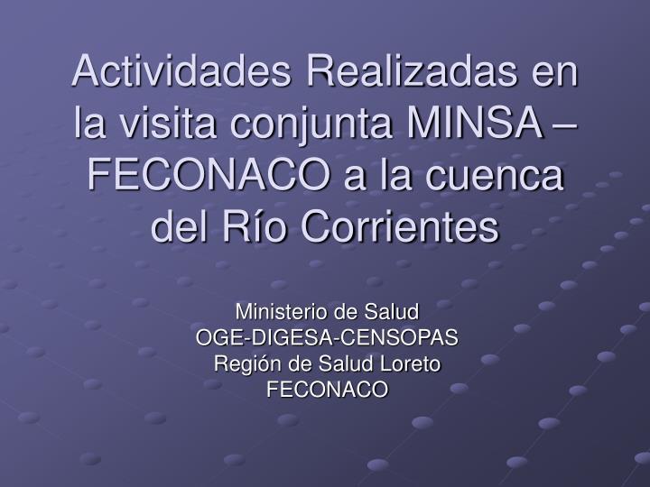 Actividades Realizadas en la visita conjunta MINSA –FECONACO a la cuenca del Río Corrientes