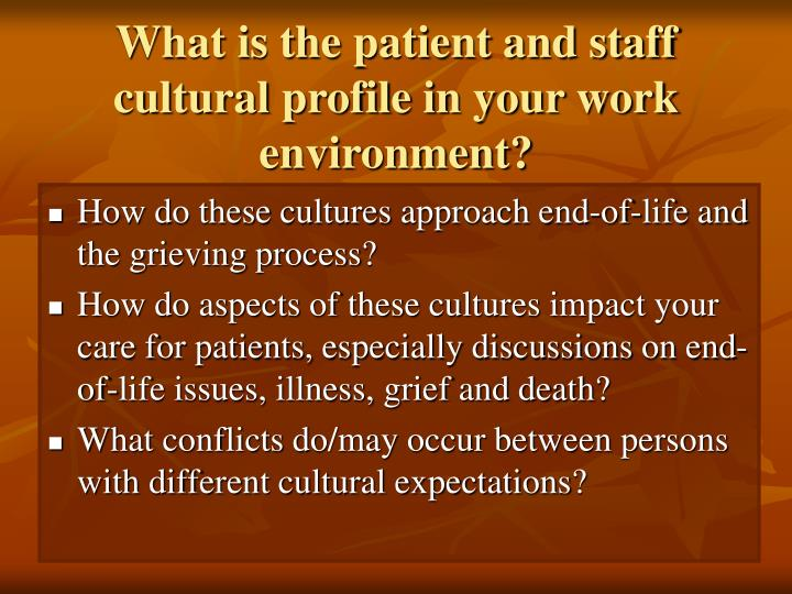 What is the patient and staff cultural profile in your work environment?