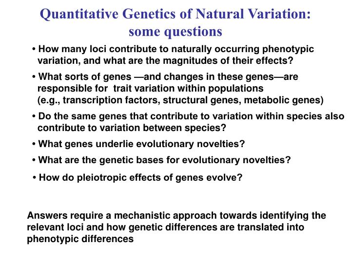 Quantitative genetics of natural variation some questions1