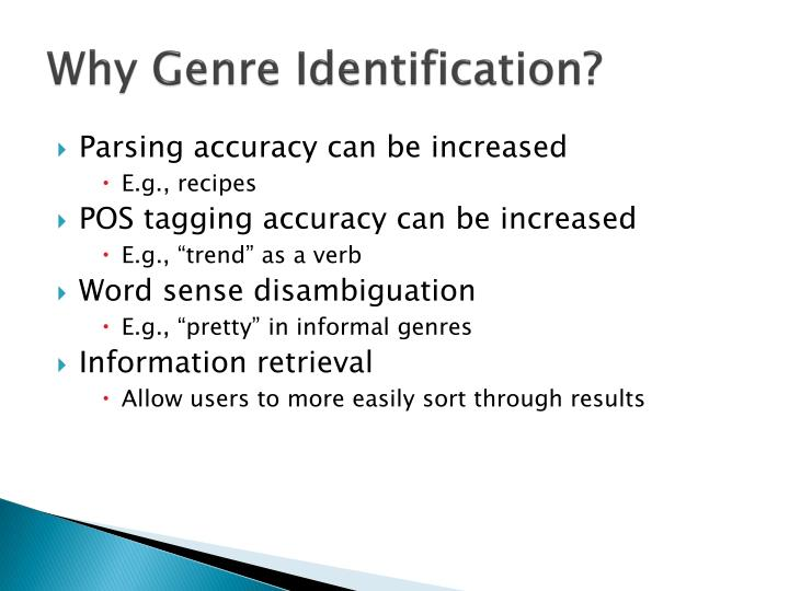 Why Genre Identification?
