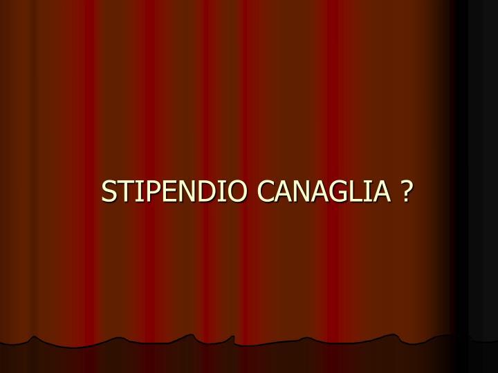 STIPENDIO CANAGLIA ?