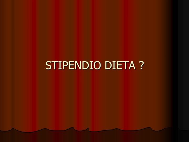 STIPENDIO DIETA ?