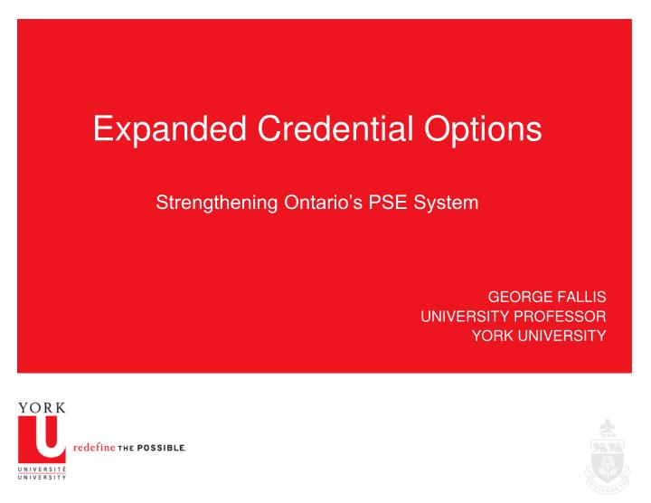 Expanded credential options strengthening ontario s pse system