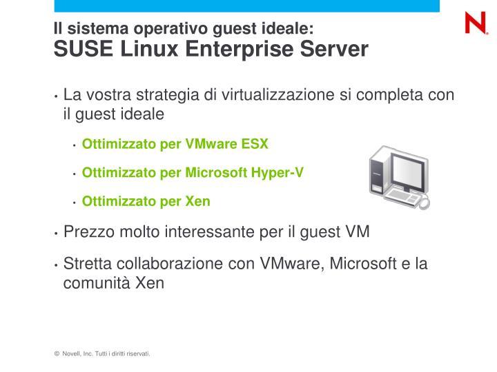 Il sistema operativo guest ideale: