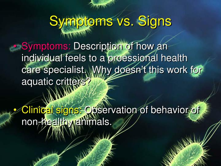 Symptoms vs. Signs