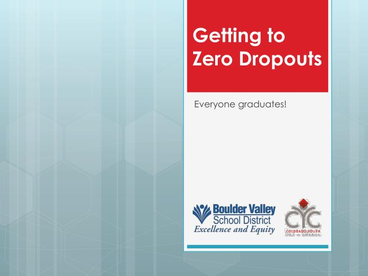 Getting to zero dropouts