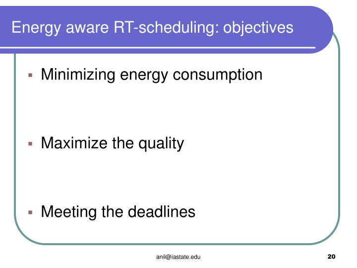 Energy aware RT-scheduling: objectives