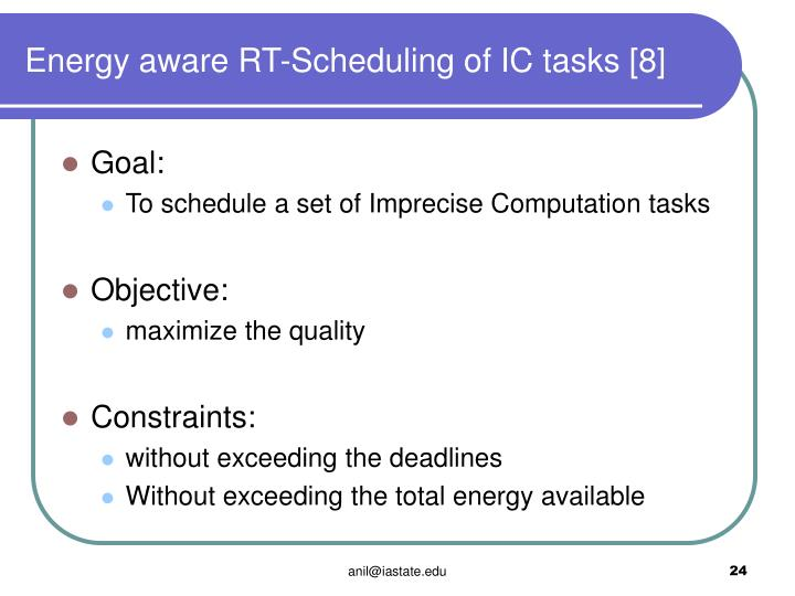 Energy aware RT-Scheduling of IC tasks [8]