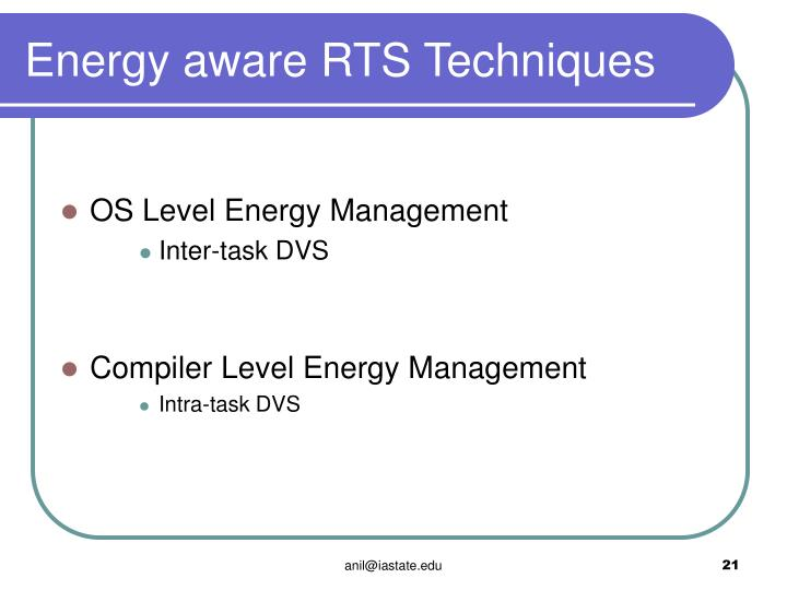 Energy aware RTS Techniques