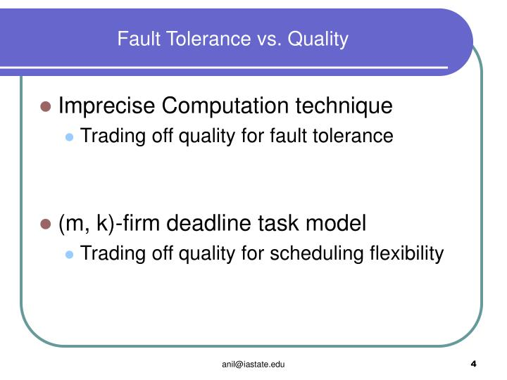 Fault Tolerance vs. Quality