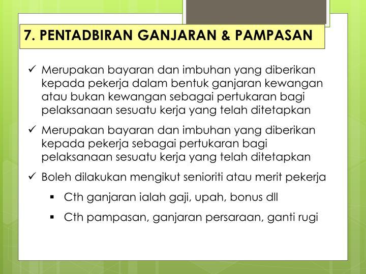 7. PENTADBIRAN GANJARAN & PAMPASAN