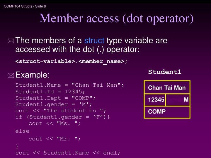 Member access (dot operator)