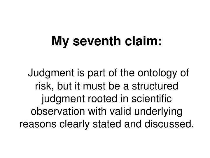 My seventh claim: