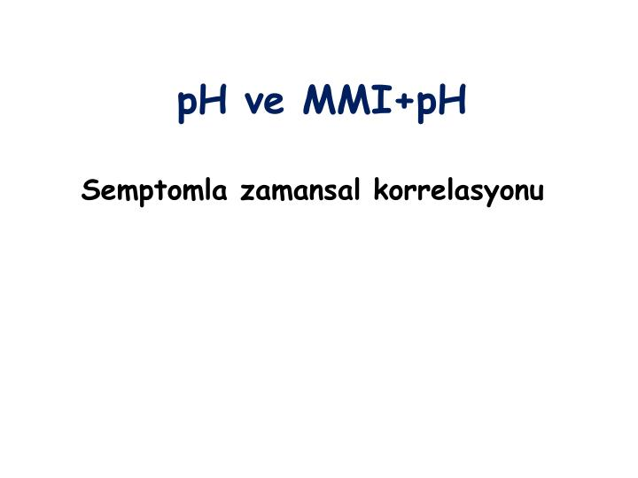 pH ve MMI+pH