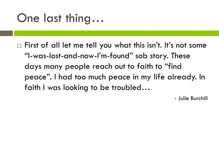 One last thing…
