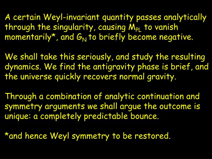 A certain Weyl-invariant quantity passes analytically through the singularity, causing M
