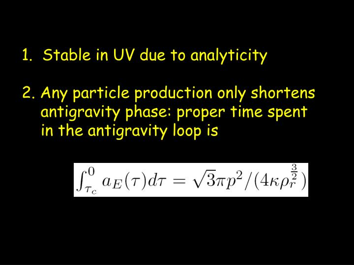 1.  Stable in UV due to analyticity