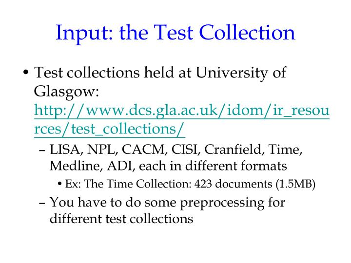 Input: the Test Collection