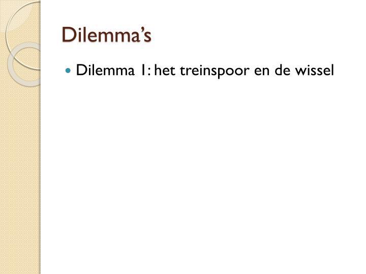Dilemma's