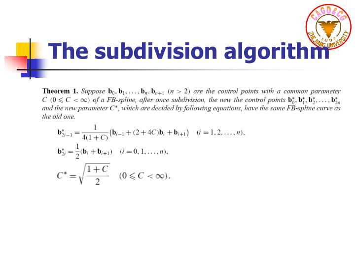 The subdivision algorithm