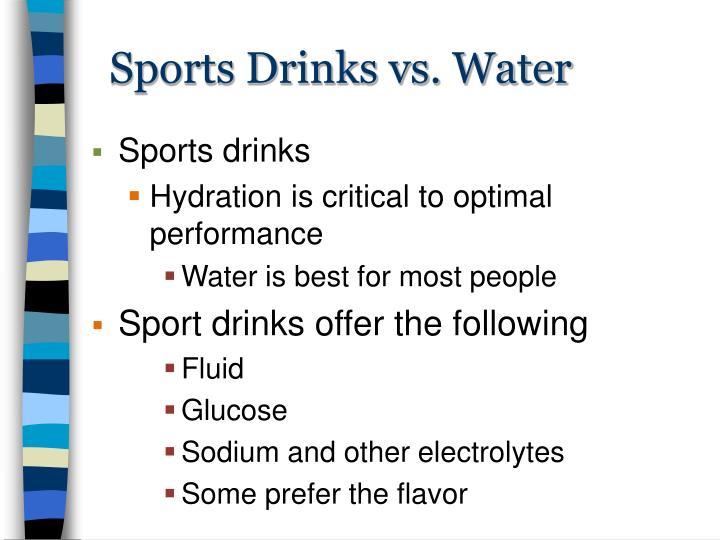 Sports Drinks vs. Water