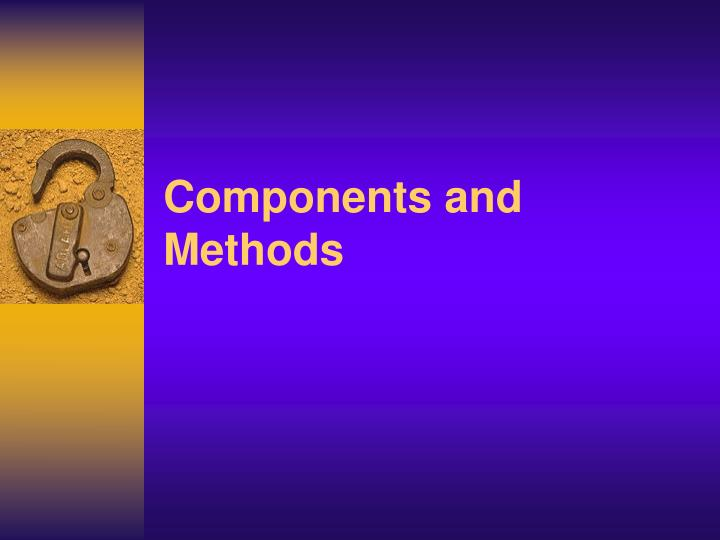Components and Methods