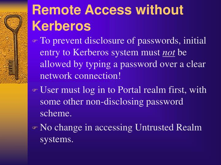 Remote Access without Kerberos