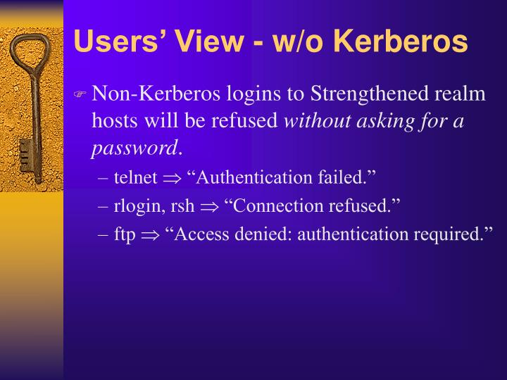 Users' View - w/o Kerberos