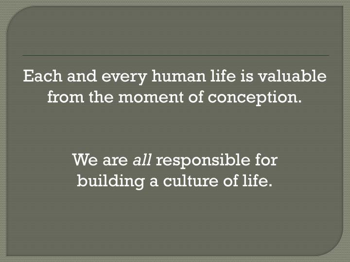 Each and every human life is valuable