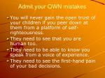 admit your own mistakes