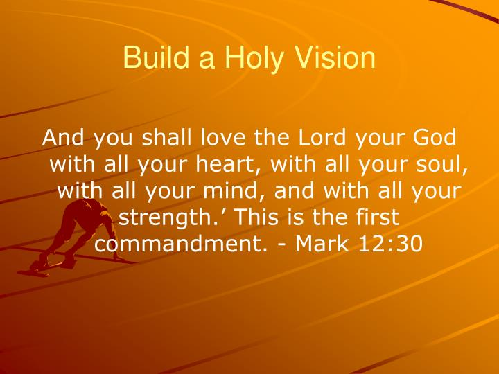 Build a Holy Vision