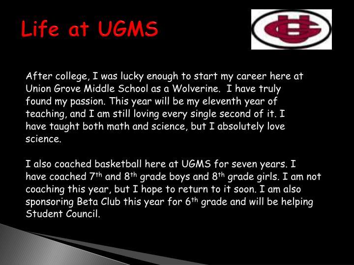 Life at UGMS