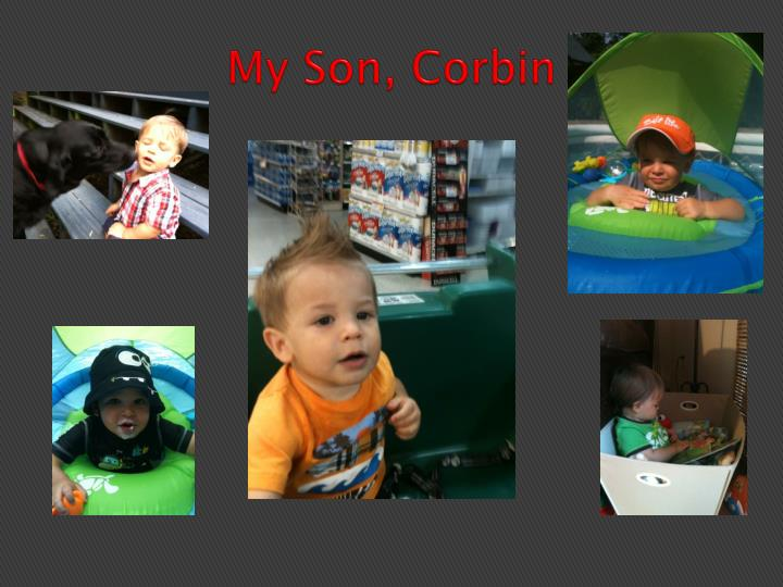 My Son, Corbin