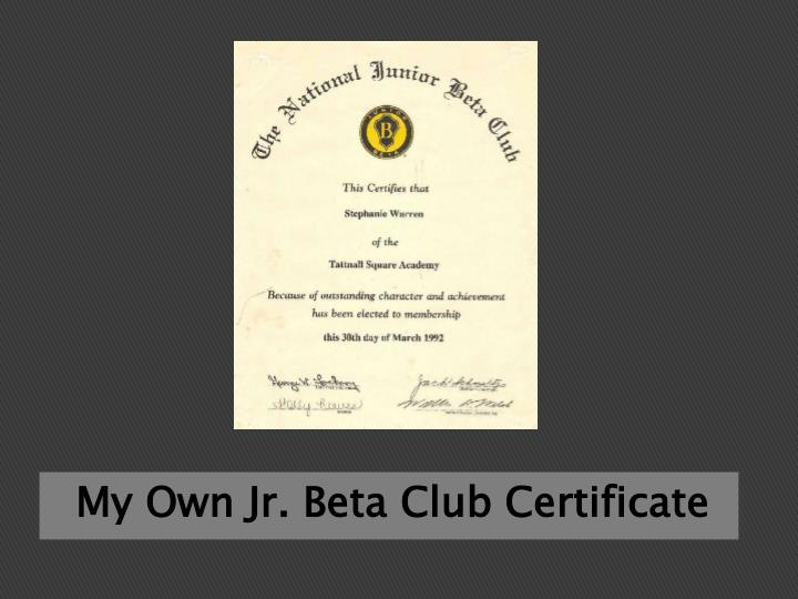 My Own Jr. Beta Club Certificate