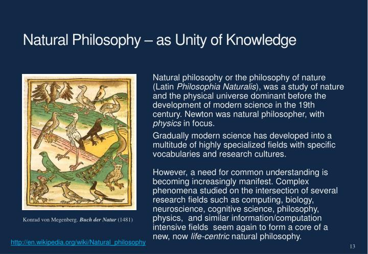 Natural Philosophy – as Unity of Knowledge