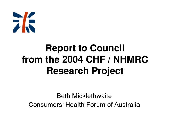 Report to council from the 2004 chf nhmrc research project